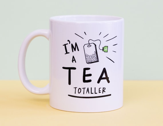 I'm a Tea Totaller Coffee Mug