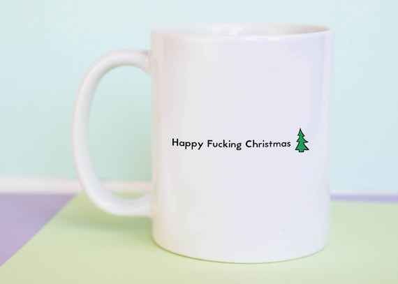 Happy Fucking Christmas Coffee Mug