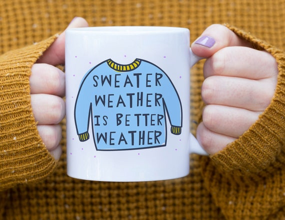 Sweater Weather is Better Weather Coffee Mug