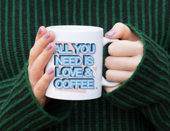 All you need is love and coffee - Coffee Mug