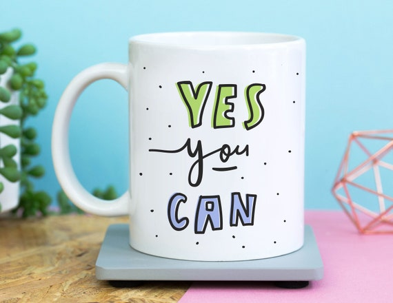 Yes You Can Coffee Mug