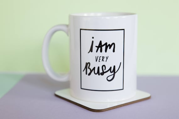I Am Very Busy Mug (With Gift Box)