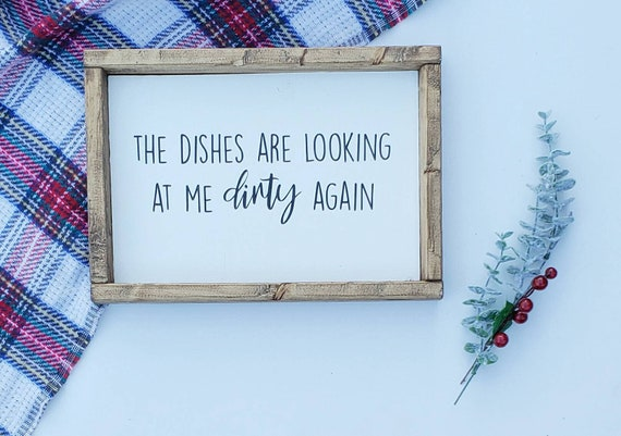 Dirty dishes - gift idea - funny quotes - christmas decor - wall art - wood  sign - farmhouse - holiday decor - dishes are dirty