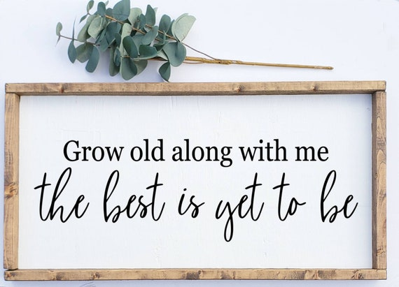 grow old me love quotes home decor gift ideas