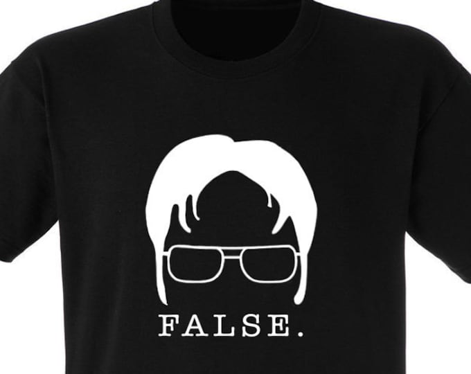 "The Office Dwight Schrute ""False."" T-shirt"