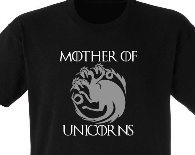 Mother of Unicorns Game of Thrones T-shirt
