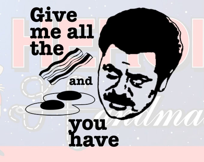 """4""""+ Ron Swanson """"Give Me All the Bacon and Eggs"""" Parks and Recreation Adhesive Vinyl Decal"""