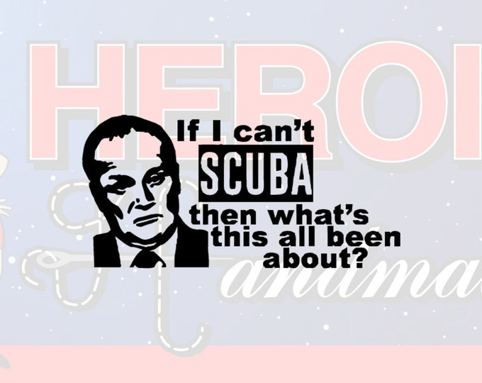 "4""+ Creed Bratton The Office ""If I Can't SCUBA"" Adhesive Vinyl Decal"