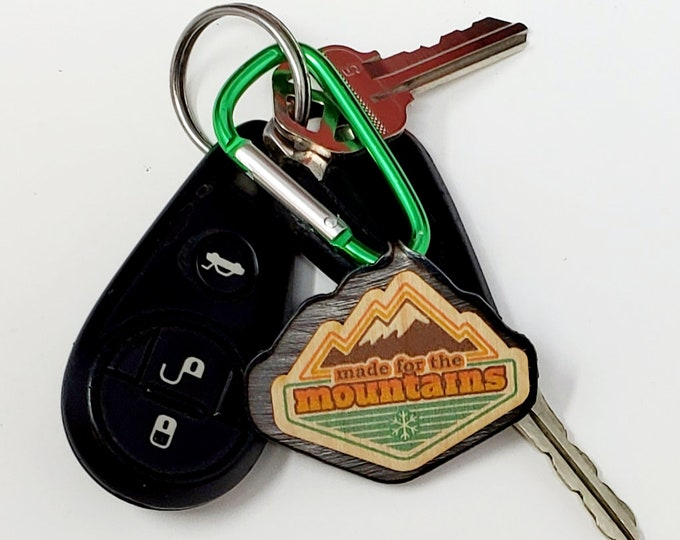 Made For The Mountains  KEYCHAIN