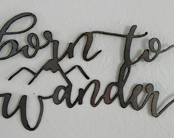 Born to Wander Wall Sign