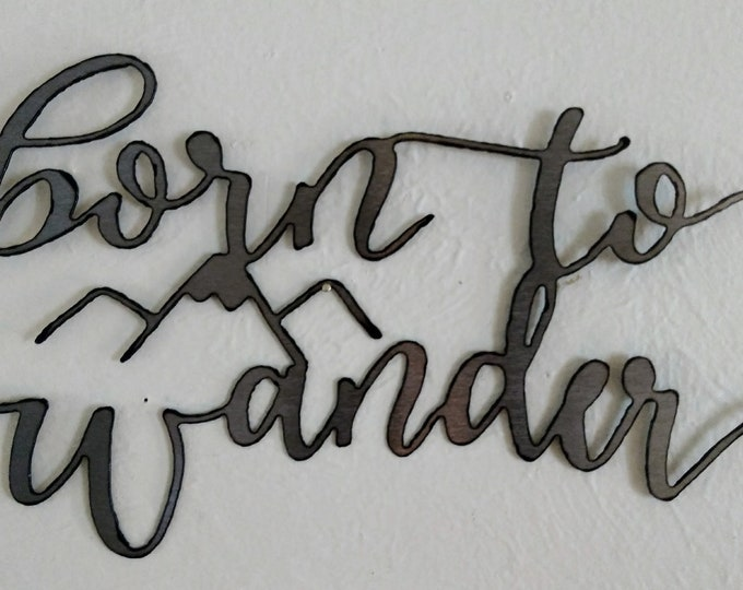 Born to Wander Wall Sign
