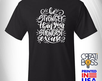 Be Stronger than Your Strongest Excuse - T-shirt for Health and Fitness Coach Life , Workout Tee, Herba
