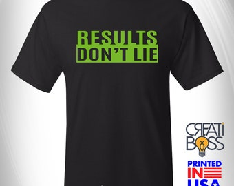 Results Don't Lie - T-shirt for Health and Fitness Coach Life , Workout Tee, Herba