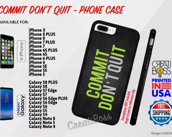 Commit Don't Quit • (Commit Do It) - Phone Case for iPhone, Samsung Galaxy, Note Phones High Quality Rubber FREE Shipping