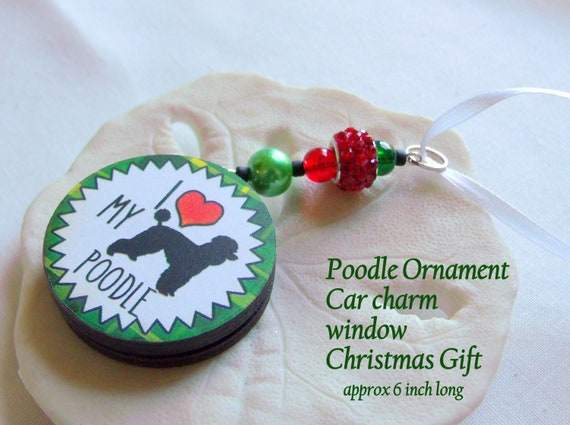 Unique poodle ornament - for pet lovers - I love my poodle - car charm - poodle club - poodle breeder - standard poodle gift - Christmas