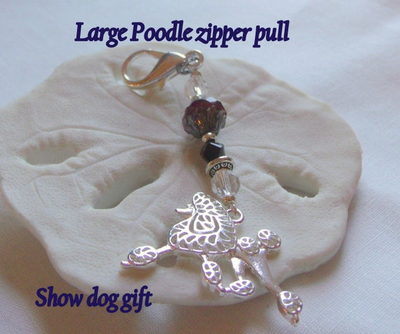 I love my Poodle zipper pull - show dog present - large poodle charm - dog journal clip - back pack charm -stylish silver purse charm