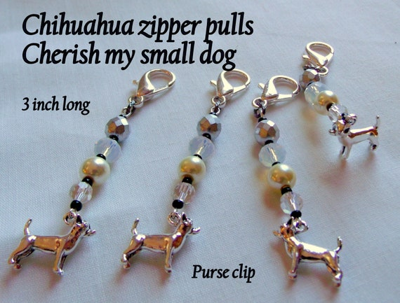 Chihuahua zipper pulls - dog travel bag clip - carriage embellishment - small dog charm - cherish my pet gift - dog and walking club gift