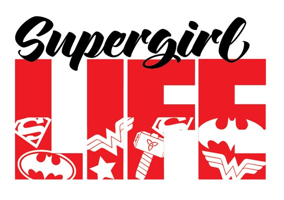 supergirl life template svg eps silhouette cricut printable etsy