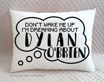 16 color options - Don't wake me up. I'm dreaming about Dylan O'Brien - decorative pillow with filling - Teen Wolf, Maze Runner