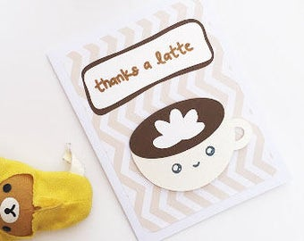 thanks a latte - handmade punny card - greeting card