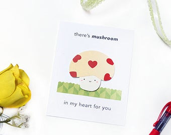 there's MUSHROOM in my heart for you - handmade punny card - greeting card