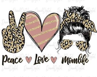 Peace Love messy bun mom life digital download mom of both sublimation cheetah print PNG Mom of Girls Mom of Boys #momlife