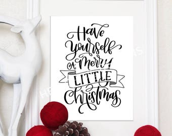 Have Yourself a Merry Little Christmas- PDF Print Set