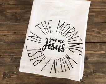 Give Me Jesus Tea Towel
