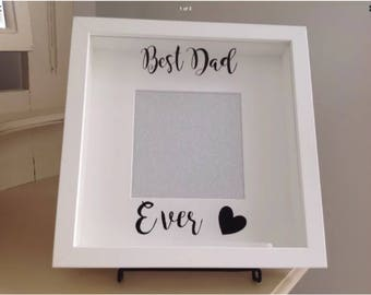 Best Dad Ever, Fathers Day, Birthday, Gift, White Shadow Box Frame For Photo