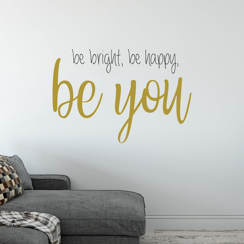 be bright be happy be you removable vinyl wall sticker | etsy