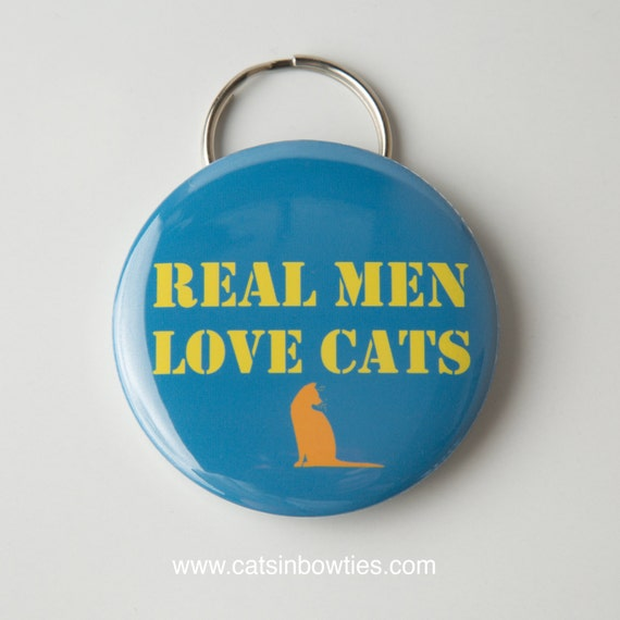 Real men love cats - Keychain Bottle opener