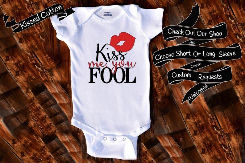 Baby Onesie Kiss Me You Fool Shower Gift Nursery Custom Clothing Infant Gerber Baby Bodysuit {K168}