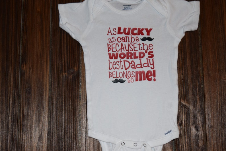As Lucky As Can Be Because The Worlds Best Daddy Belongs to Me Bodysuit  Baby Baby Shower Gift Nursery Custom Clothing Infant {K72}