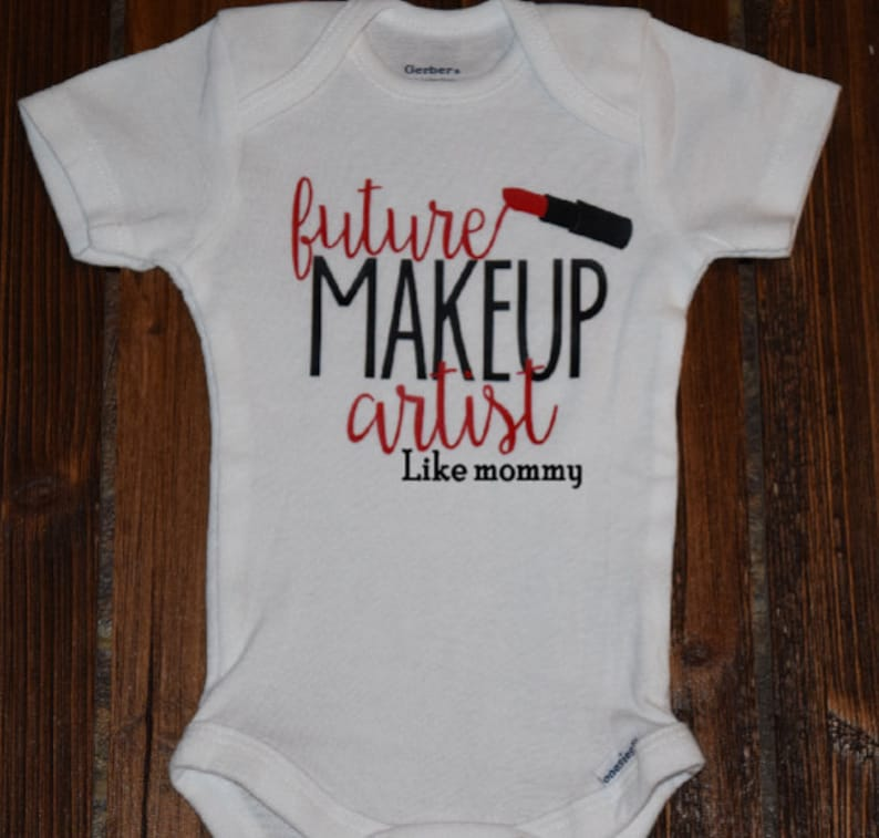 Future Makeup Artist Like mommy Bodysuit Baby  Baby Shower Gift Nursery Custom Clothing Infant {K302}