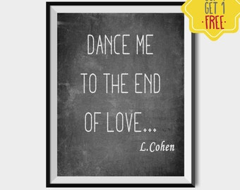 Leonard Cohen quote, love quotes, Dance me to the end of love, love printable, Blackboard signs, Dance lover gifts, Downloadable quotes