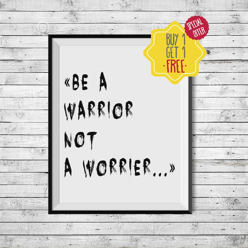 graphic relating to Free Printable Inspirational Posters identified as Be a warrior not a worrier artwork, Inspirational posters and prints, Motivational rates down load, printable quotations poster, typography print