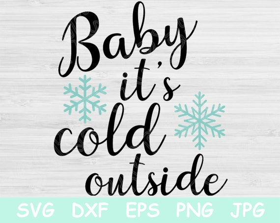 Christmas svg,Winter svg,Cut file,Christmas Quote Svg Baby It/'s Cold Outside,Svg file,Sayings Svg,Silhouette