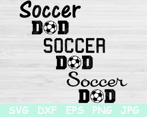 Soccer Dad Svg Files For Team Athlete Support Socer Svg Files Etsy