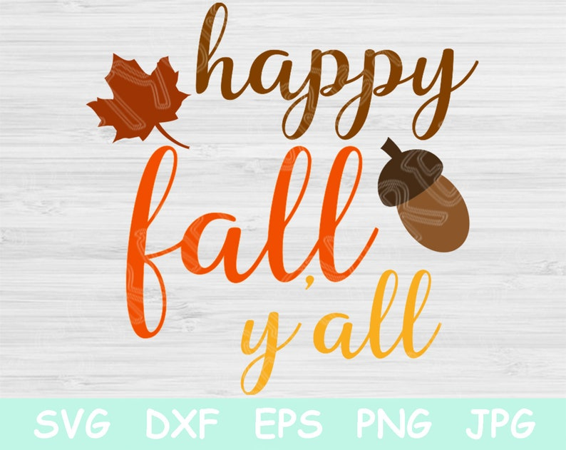 Happy Fall Yall Svg File Quote Saying Fall Svg Cut Files For Etsy