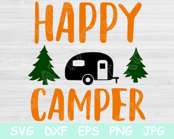 Happy Camper Svg File Camping Svg Cut Files For Cricut And Etsy