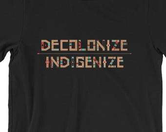 Decolonize Indigenize Womens T Native Pride Exist And Resist Resist Still Here Still Strong On Native Land Decolonize Your Mind Headdress