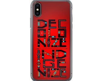 Decolonize Indigenize iPhone Case Red - Native Pride Exist And Resist Still Here Still Strong On Native Land Decolonize Your Mind Regalia