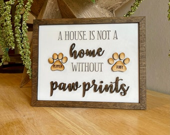 A House isn't a Home without Paw Prints | Family Pet Sign