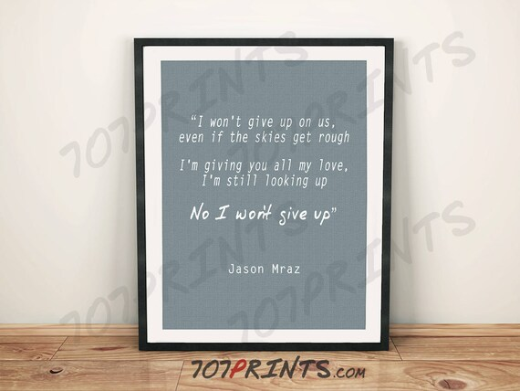 Jason Mraz I Wont Give Up Quote Digital Print Etsy