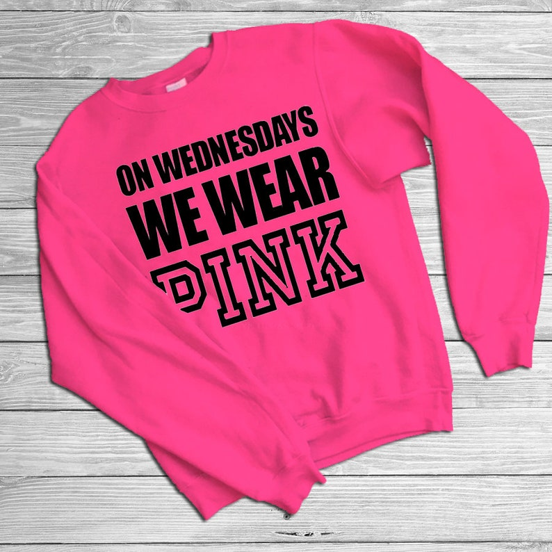 d1940eb4 Mean Girls On Wednesday We Wear Pink Sweatshirt | Etsy