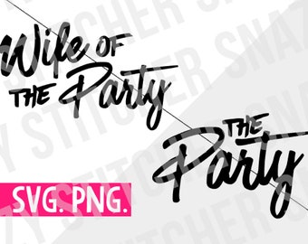 Wife of the Party/The Party Bundle.  SVG.  Cut File.