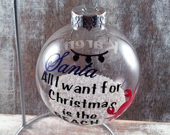 All I want for Christmas is the beach Ornament, christmas ornament, glass ornament, beach christmas ornament, beach christmas,