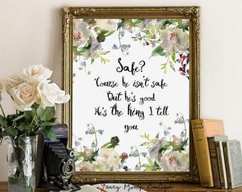 Safe? 'Course He Isn't Safe C.S. Lewis Printable Quote print, Narnia Art Print, Inspirational Floral wall art, Narnia Printable Quote art