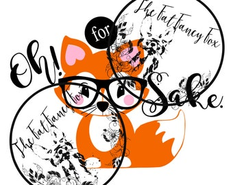 Oh For Fox Sake SVG Digital Download