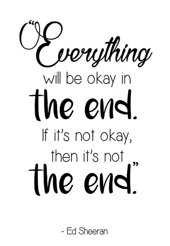 Everything Will Be Okay In The End If Its Not Okay Then Etsy
